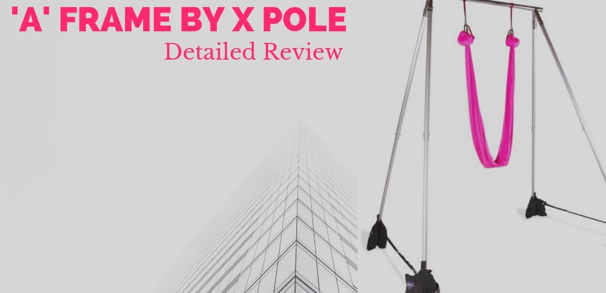 X Pole A Frame Review