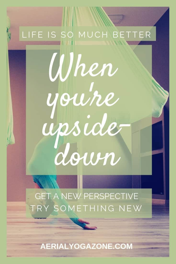 """Life is so much better when you're upside down. Get a new perspective. Try something new"" - AerialYogaZone.com's tagline and mission statement."