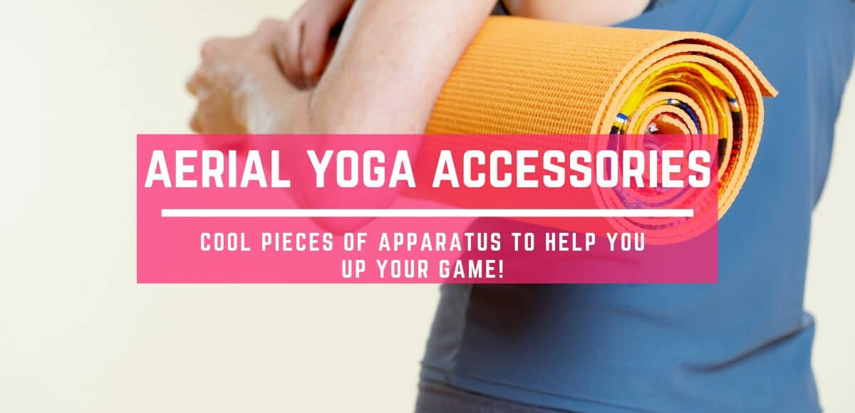Aerial Yoga Accessories to help you up your game