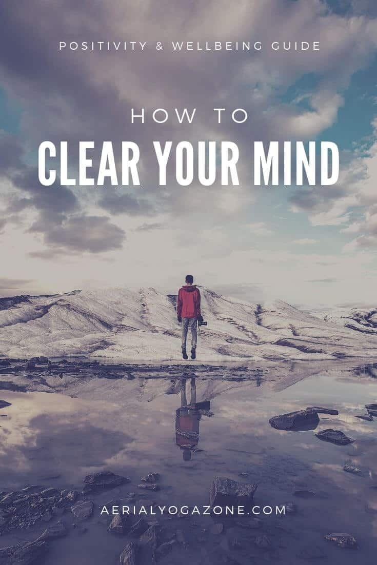 6 Ways to Clear your Mind